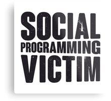 Social programming victim Metal Print