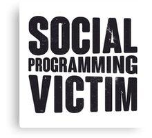 Social programming victim Canvas Print
