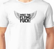 What The Flying Fuck! Unisex T-Shirt