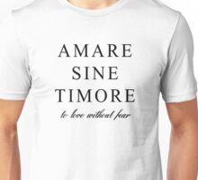 Amare Sine Timore Unisex T-Shirt