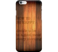 How to be happy iPhone Case/Skin