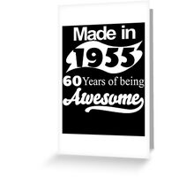 Made in 1955... 60 Years of being Awesome Greeting Card