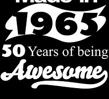 Made in 1965... 50 Years of being Awesome by inkedcreatively