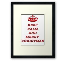 KEEP CALM AND MERRY CHRISTMAS! Framed Print