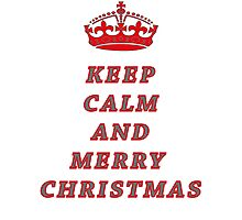 KEEP CALM AND MERRY CHRISTMAS! Photographic Print
