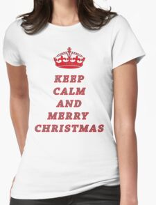 KEEP CALM AND MERRY CHRISTMAS! Womens Fitted T-Shirt