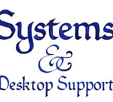 Systems and Desktop Support by gale