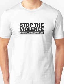 Stop the Violence... (black print) T-Shirt