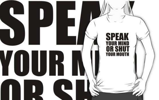 Speak Your Mind... (black print) by rudeboyskunk