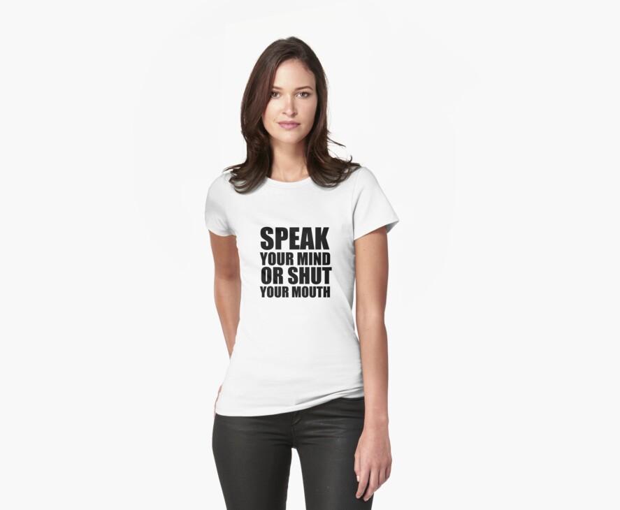 Speak Your Mind... (black print) by rudeboyskunk