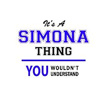 It's a SIMONA thing, you wouldn't understand !! by allnames