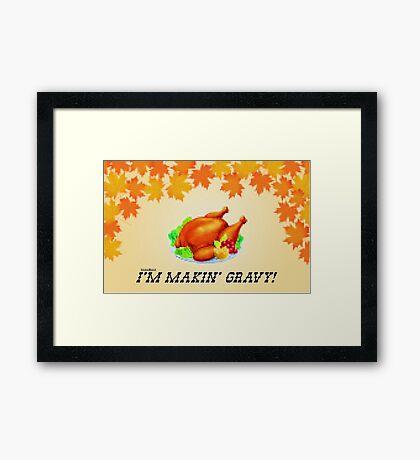 I'm Makin' Gravy! Dr. Steve Brule Thanksgiving Design by SmashBam Framed Print