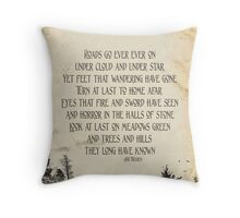 Roads Go Ever On - J.R.R Tolkien Throw Pillow