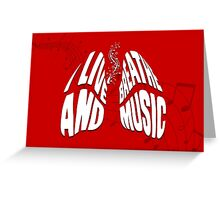 I Live and Breathe Music Greeting Card