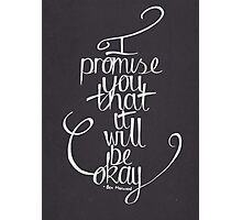 Ben Marwood - I Promise You That It Will Be Okay Photographic Print