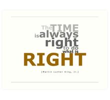 The Right Time Art Print