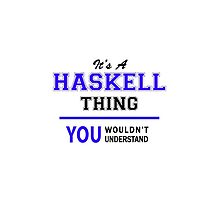 It's a HASKELL thing, you wouldn't understand !! by thenamer
