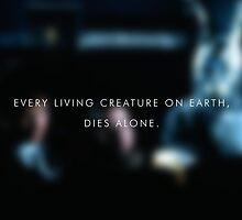 Everybody dies alone by mitchoz
