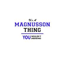 It's a MAGNUSSON thing, you wouldn't understand !! by thestarmaker