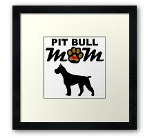 Pit Bull Mom Framed Print
