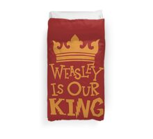 Weasley Is Our King  Duvet Cover