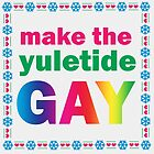 Make The Yuletide Gay by geekyness
