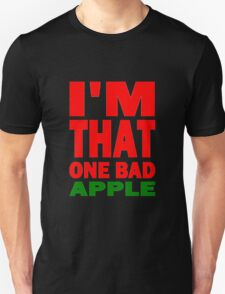 I'M THAT ONE BAD APPLE T-Shirt