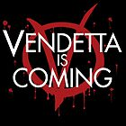 Vendetta is Coming by crabro