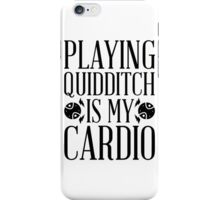 Playing Quidditch is My Cardio iPhone Case/Skin