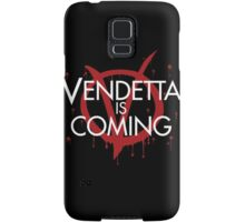 Vendetta is Coming Samsung Galaxy Case/Skin