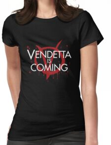 Vendetta is Coming Womens Fitted T-Shirt