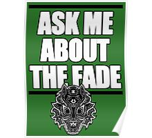 Ask Me About The Fade Poster