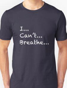 I can't breathe - white lettering Unisex T-Shirt