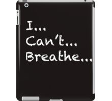 I can't breathe - white lettering iPad Case/Skin