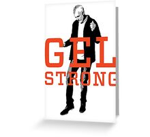 Gel Strong Greeting Card