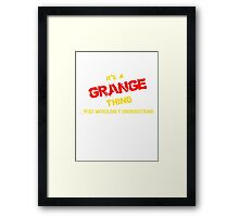 It's a GRANGE thing, you wouldn't understand !! Framed Print