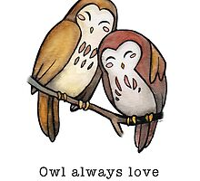 Owl Always Love You by Julia Moore
