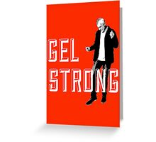 Gel Strong - Knockout Greeting Card