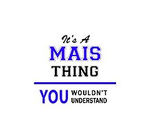 It's a MAIS thing, you wouldn't understand !! by thestarmaker