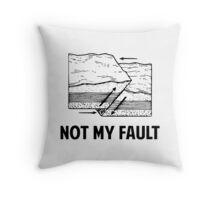 Not My Fault Throw Pillow