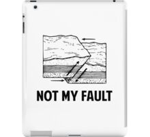 Not My Fault iPad Case/Skin