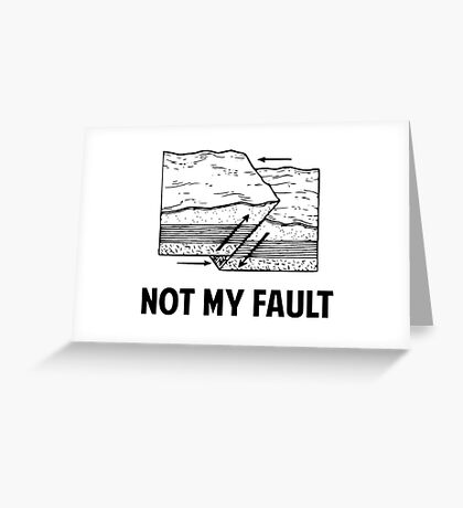 Not My Fault Greeting Card