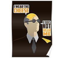 I Wear The Cheese Poster