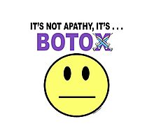 It's not apathy, it's Botox! (for light colors) Photographic Print