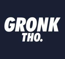 Gronk Tho. T-Shirt