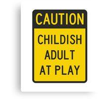 Caution Childish Adult at Play Canvas Print