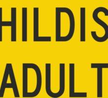 Caution Childish Adult at Play Sticker