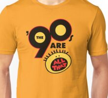 90's Are All That Unisex T-Shirt