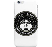 "Dr Caligari ""Stay Alert, Street Art Is Everywhere"" iPhone Case/Skin"