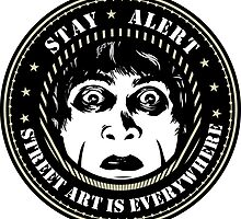 """Dr Caligari """"Stay Alert, Street Art Is Everywhere"""" by drcaligari"""
